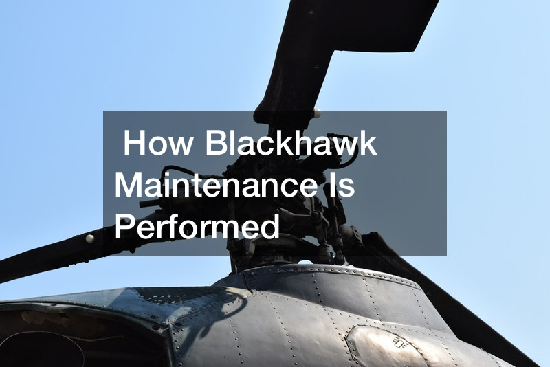 How Blackhawk Maintenance Is Performed