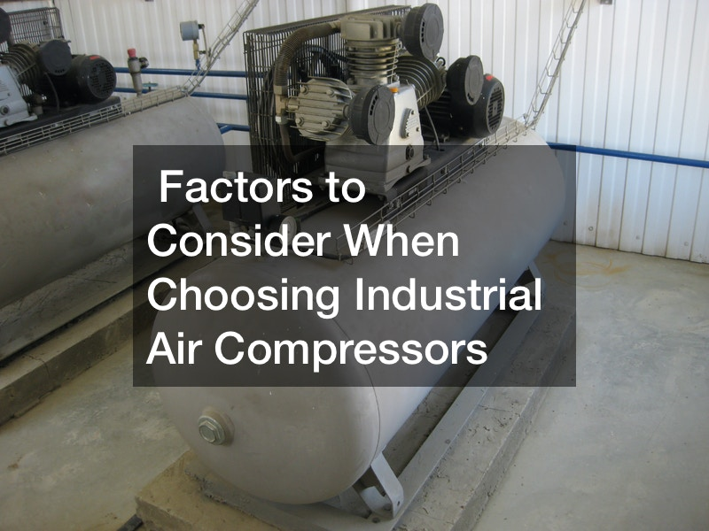 Factors to Consider When Choosing Industrial Air Compressors